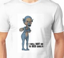 I Will Not Go To Bed Early Unisex T-Shirt