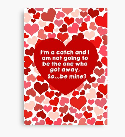 I'm a catch... Canvas Print