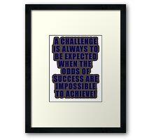 A challenge Framed Print