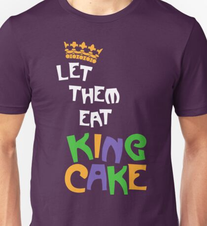 Let Them Eat King Cake Unisex T-Shirt
