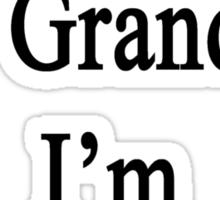 Thanks To My Grandma I'm A Drummer  Sticker