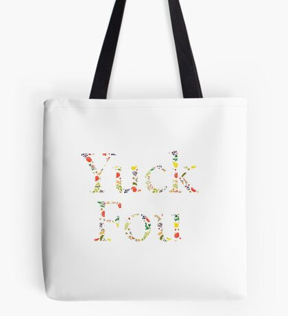 Yuck For with Flowers Tote Bag