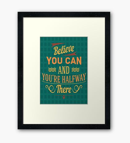 VP_M003 BELIEVE YOU CAN Framed Print