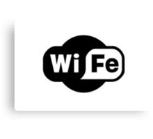 Wife ...a Wi-Fi parody Canvas Print