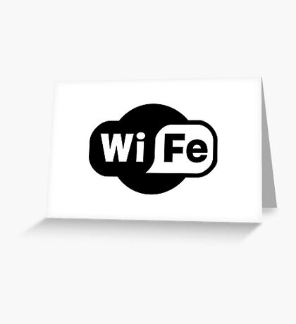 Wife ...a Wi-Fi parody Greeting Card