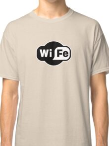 Wife ...a Wi-Fi parody Classic T-Shirt