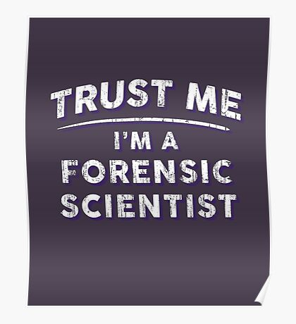 Trust Me I'm A Forensic Scientist Poster