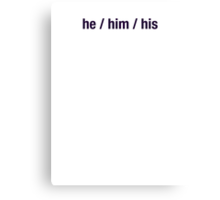 Preferred Pronouns - he / him / his (to benefit IYG) Canvas Print
