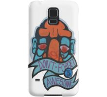 Don't Forget To Be Awesome Samsung Galaxy Case/Skin