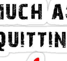 Pain Never Hurt as Much as Quitting - Trainer Sticker