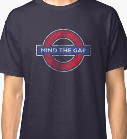 Mind The Gap British London Underground Distressed Classic T-Shirt