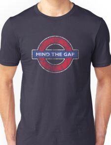 Mind The Gap British London Underground Distressed - Mind The Gap T Shirt Unisex T-Shirt