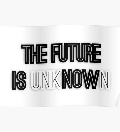 The future is unknown Poster