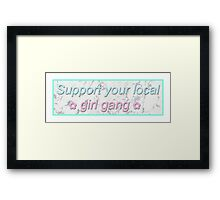 Support Your Local Girl Gang Marble Framed Print