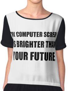 Computer Screen Brighter Than Future Chiffon Top