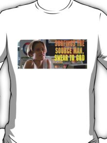Surfings the source man T-Shirt