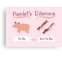 Hamlet's Dilemma Canvas Print