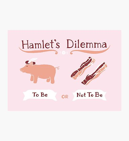 Hamlet's Dilemma Photographic Print
