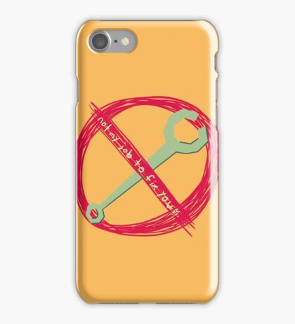 Not My Job to Fix You iPhone Case/Skin
