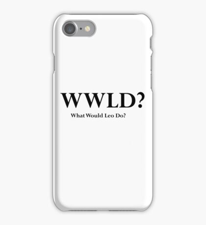 West Wing What Would Leo Do? iPhone Case/Skin