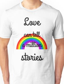 Love can tell a million stories Unisex T-Shirt