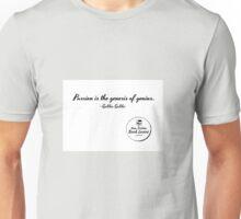 Passion is the genesis of genius - Galileo Unisex T-Shirt