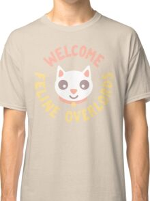 Welcome Feline Overlords Classic T-Shirt