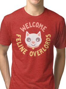 Welcome Feline Overlords Tri-blend T-Shirt