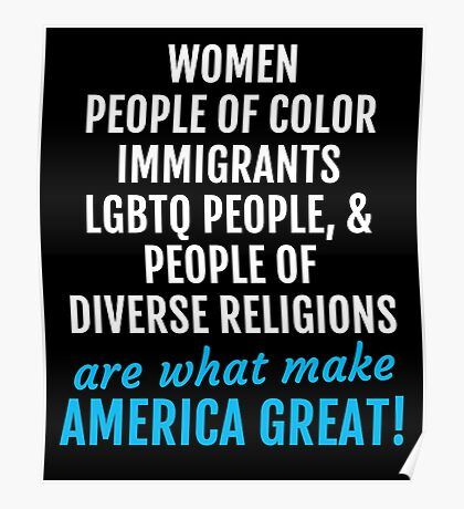 Womens March - Women, People of Color, LGBTQ are what Make America Great Poster