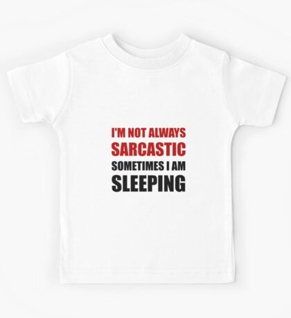 Always Sarcastic Sleeping Kids Tee