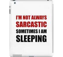Always Sarcastic Sleeping iPad Case/Skin