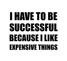 Successful Expensive Things Photographic Print