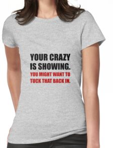 Crazy Showing Tuck In Womens Fitted T-Shirt