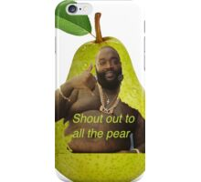 SHOUT OUT TO ALL THE PEAR iPhone Case/Skin