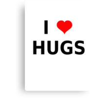 I LOVE HUGS T-SHIRTS MUGS LEGGINGS DUVET COVERS ETC Canvas Print