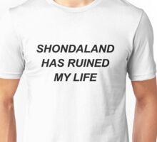 Shondaland has ruined my life {FULL} Unisex T-Shirt