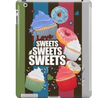 I love Sweets Sweets Sweets iPad Case/Skin