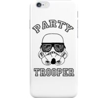 Party Trooper. iPhone Case/Skin