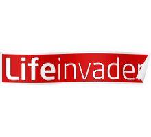 Life Invader Poster