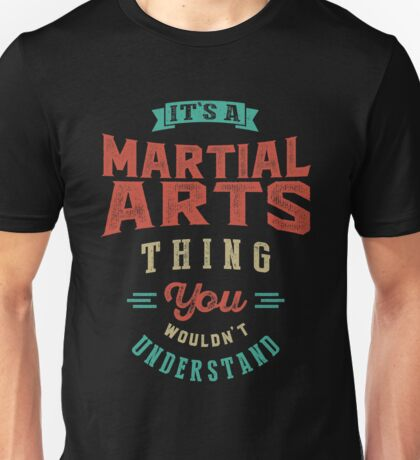 It's a Martial Arts Thing | Sports Unisex T-Shirt