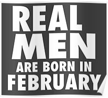 Real Men Are Born In February (White) Poster