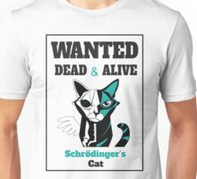 Wanted - Schrödinger's Cat  Unisex T-Shirt