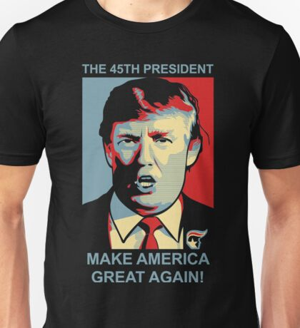 The 45th President Unisex T-Shirt
