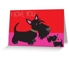 I Love You – Scottie Greeting Card