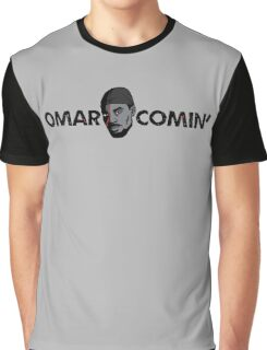 Omar Comin' Graphic T-Shirt