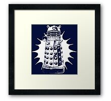 Exterminate ! Framed Print