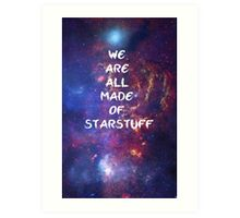 We are all made of starstuff Art Print