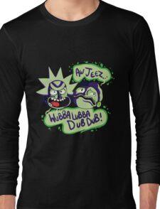 AW JEEZ, WUBBA LUBBA DUB DUB! Long Sleeve T-Shirt