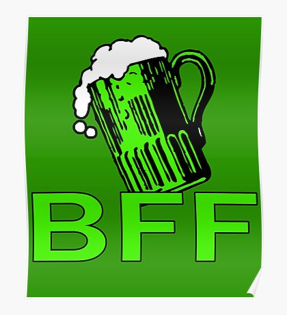 Green Beer is My BFF Poster