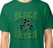Black Irish with Black Shamrocks Classic T-Shirt